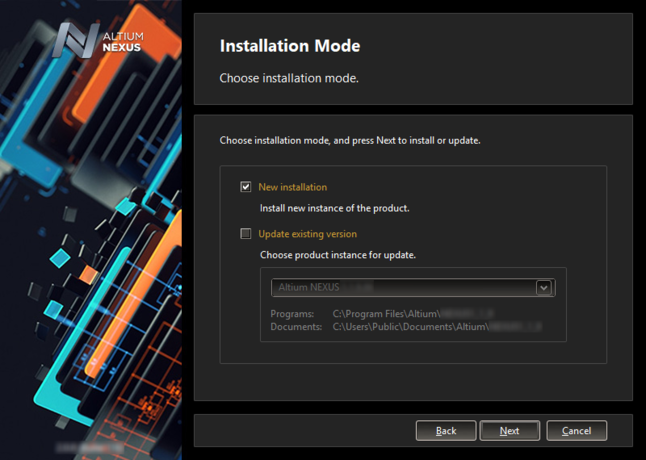 If you already have a previous installation of Altium NEXUS within the same version stream, you can choose to update that version,  orinstall as a separate unique instance.