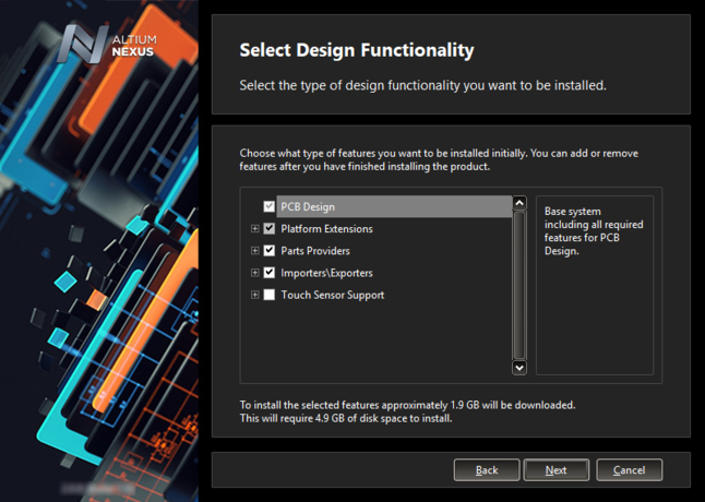 Enable the initialfunctionality you would like in your installation of Altium NEXUS. This can be changed later if required.