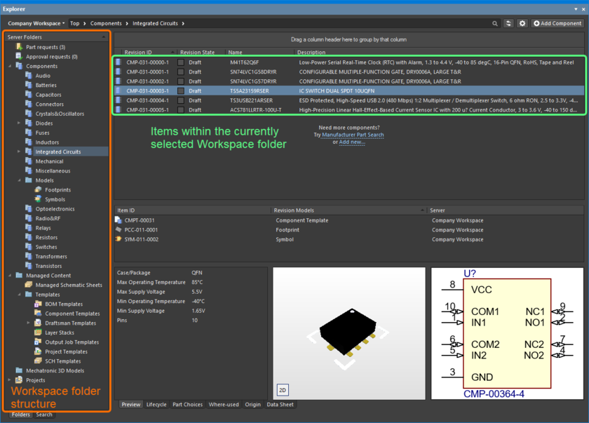 Items are created in a connected Workspace. From within Altium Designer, the Explorer panel provides the full interface to your Workspace.