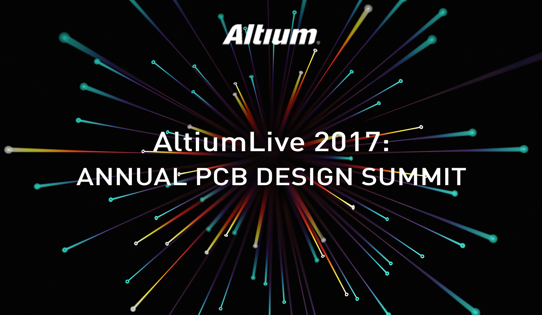 Preview Altium Designer 18 at AltiumLive 2017: Annual PCB Design Summit