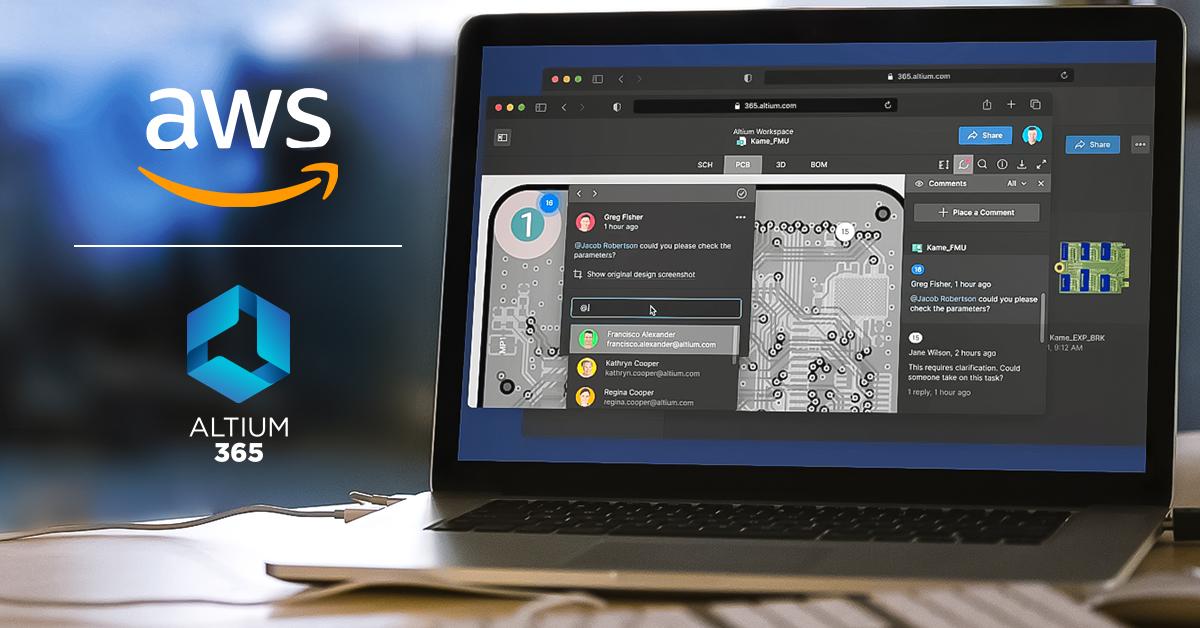 Altium selected Amazon Web Services (AWS) to host Altium 365
