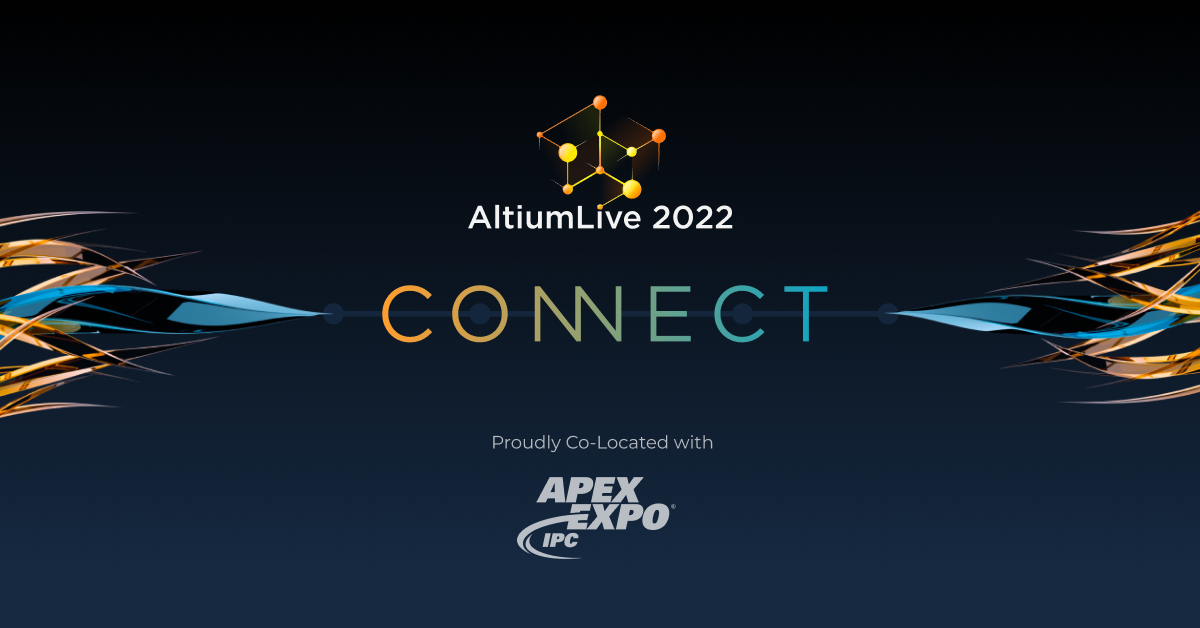 Join us at AltiumLive 2022 CONNECT, January 26 - 28, 2022 at the San Diego Convention Center, where you will Learn, Connect, and Get Inspired in a new immersive experience that includes expanded technical tracks and convenient access to all that IPC APEX EXPO 2022 has to offer. (Graphic: Altium LLC)